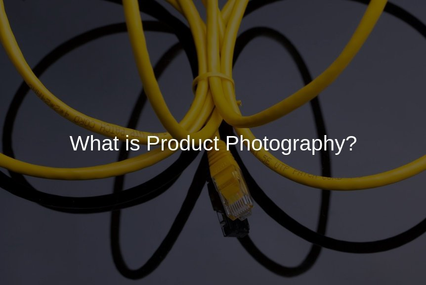 What is Product Photography?