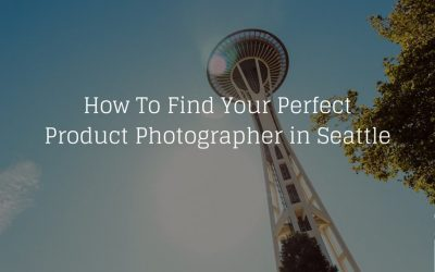 How To Find Your Perfect Product Photographer In Seattle