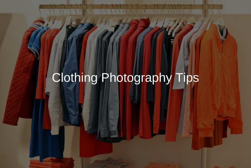 9 Ways To Dramatically Improve Your Clothing Photography Even If You Are Just Starting Out